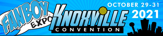 Fanboy Expo Knoxville Convention 2021